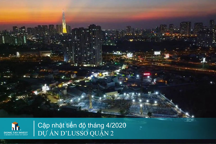 Tiến độ dự án căn hộ D'lusso quận 2 tháng 4/2020