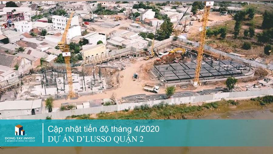 Cập nhật tiến độ dự án căn hộ D'lusso Quận 2 tháng 4/2020